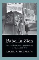 """Babel in Zion"" by Liora R. Halperin"