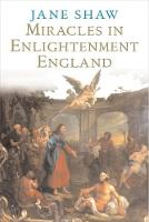 """""""Miracles in Enlightenment England"""" by Jane Shaw"""