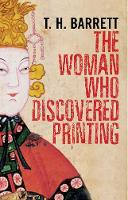 """""""The Woman Who Discovered Printing"""" by T.H. Barrett"""