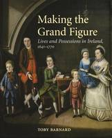 """Making the Grand Figure"" by Toby Barnard"