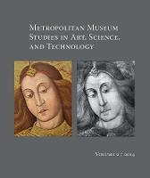 """Metropolitan Museum Studies in Art, Science, and Technology, Volume 2"" by Silvia Centeno"