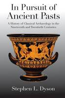 """""""In Pursuit of Ancient Pasts"""" by Stephen L.              Dyson"""