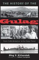 """The History of the Gulag"" by Oleg Khlevniuk"