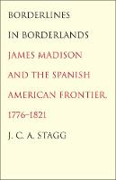 """""""Borderlines in Borderlands"""" by J. C. A. Stagg"""
