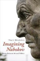 """""""Imagining Nabokov"""" by Nina L. Khrushcheva"""