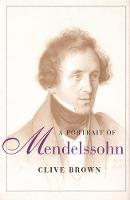 """A Portrait of Mendelssohn"" by Clive Brown"