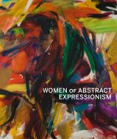 """Women of Abstract Expressionism"" by Joan Marter"