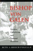 """""""Bishop von Galen"""" by Beth A.              Griech-Polelle"""
