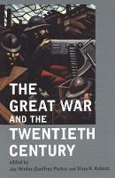 """The Great War and the Twentieth Century"" by Jay Winter"
