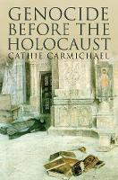 """""""Genocide Before the Holocaust"""" by Cathie Carmichael"""