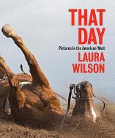 """""""That Day"""" by Laura Wilson"""