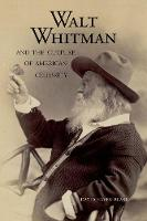 """""""Walt Whitman and the Culture of American Celebrity"""" by David Haven Blake"""