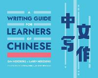 """A Writing Guide for Learners of Chinese"" by Qin Herzberg"
