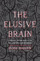 """The Elusive Brain"" by Jason Tougaw"