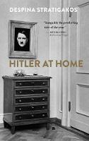 """""""Hitler at Home"""" by Despina Stratigakos"""