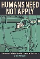 """Humans Need Not Apply"" by Jerry Kaplan"