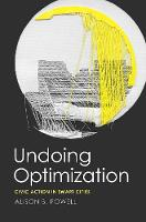 """Undoing Optimization"" by Alison B Powell"