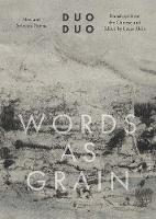 """Words as Grain"" by Duo Duo"