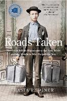 """Roads Taken"" by Hasia R. Diner"