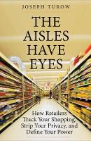 """The Aisles Have Eyes"" by Joseph Turow"