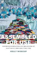 """Assembled for Use"" by Kelly Wisecup"