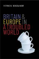 """Britain and Europe in a Troubled World"" by Vernon Bogdanor"