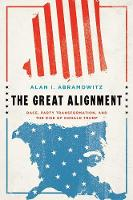 """The Great Alignment"" by Alan I. Abramowitz"