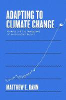 """""""Adapting to Climate Change"""" by Matthew E. Kahn"""