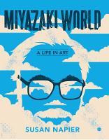 """Miyazakiworld"" by Susan Napier"