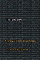 """The Faiths of Others"" by Thomas Albert Howard"