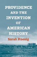 """Providence and the Invention of American History"" by Sarah Koenig"