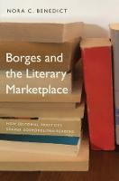 """Borges and the Literary Marketplace"" by Nora C. Benedict"