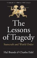 """The Lessons of Tragedy"" by Hal Brands"