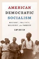"""American Democratic Socialism"" by Gary Dorrien"