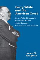 """""""Harry White and the American Creed"""" by James Boughton"""