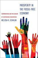 """Prosperity in the Fossil-Free Economy"" by Melissa K Scanlan"