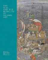 """The Seas and the Mobility of Islamic Art"" by Radha Dalal"