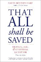 """""""That All Shall Be Saved"""" by David Bentley Hart"""