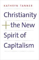 """Christianity and the New Spirit of Capitalism"" by Kathryn Tanner"