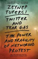 """Twitter and Tear Gas"" by Zeynep Tufekci"