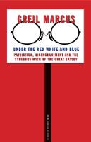 """""""Under the Red White and Blue"""" by Greil Marcus"""