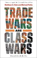 """Trade Wars Are Class Wars"" by Matthew C. Klein"