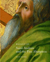 """Masaccio - Saint Andrew and the Pisa Altarpiece"" by Eliot W. Rowlands"