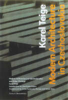 """Modern Architecture in Czechoslovakia and Other Writings"" by . Teige"
