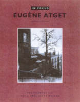 """In Focus: Eugene Etget - Photographs From the J.Paul Getty Museum"" by . Baldwin"