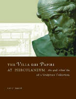 """""""The Villa del Papiri at Herculaneum - Life and Afterlife of a Sculpture Collection"""" by . Mattusch"""