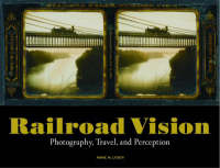 """""""Railroad Vision - Photography, Travel, and Perception"""" by . Lyden"""