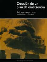 """""""Creacion de un Plan de Emergencia - Guia Para Museos Y Otras Instituciones Culturales"""" by Valerie Dorge"""