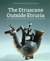 """The Etruscans Outside Etruria"" by . Camporeale"