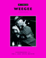 """""""In Focus: Weegee - Photographs form the J.Paul Getty Museum"""" by . Keller"""